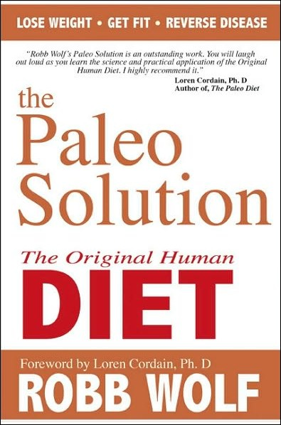 Paleo-Solution-book-cover-3-Robb-Wolf-Loren-Cordain